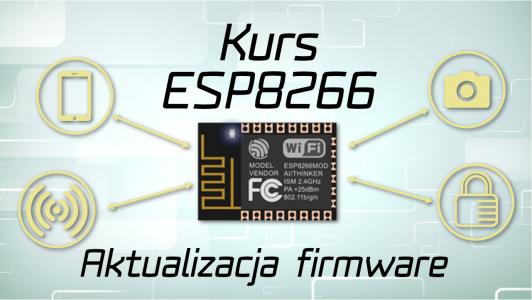 Kurs ESP8266 #1 Aktualizacja firmware
