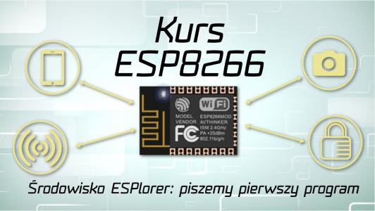 Kurs ESP8266 #3: Zapoznanie ze środowiskiem oraz pierwszy program