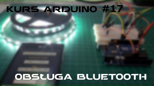 Kurs Arduino #17: Obsługa Bluetooth