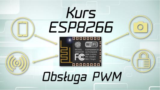 Kurs ESP8266 #4: Obsługa PWM