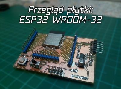 Przegląd płytki: ESP32 WROOM-32