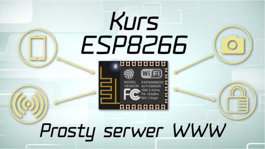 Kurs ESP8266: Stawiamy prosty serwer WWW