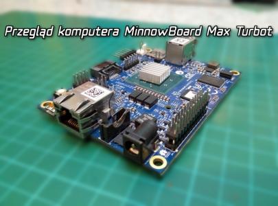Przegląd komputera MinnowBoard Max Turbot
